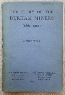 The Story of the Durham Miners 1662-1922